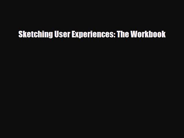 [PDF] Sketching User Experiences: The Workbook Read Full Ebook