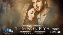 Tum Kon Piya - Title OST Song By Urdu1 Tv - Rahat Fateh Ali Khan _ Ayeza Khan & Imran Abbas