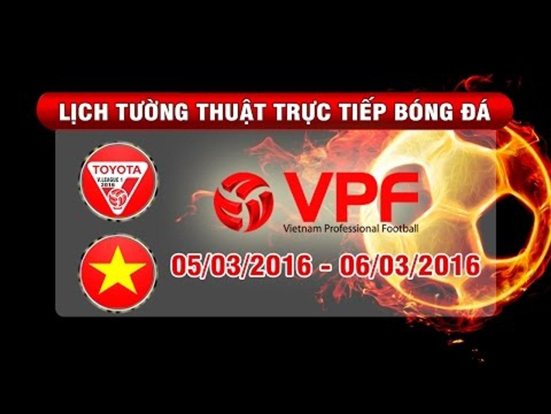 Lịch tường thuật trực tiếp vòng 3 TOYOTA V.League 1-2016