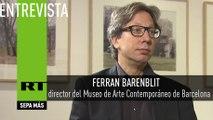 Entrevista con Ferran Barenblit, director del Museo de Arte Contemporáneo de Barcelona