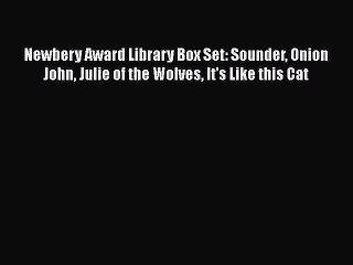 Ebook Newbery Award Library Box Set: Sounder Onion John Julie of the Wolves It's Like this