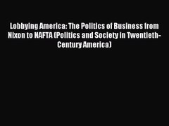 Read Lobbying America The Politics of Business fro