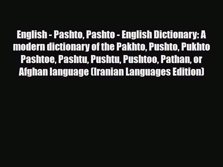 Download English - Pashto Pashto - English Dictionary: A modern dictionary  of the Pakhto Pushto
