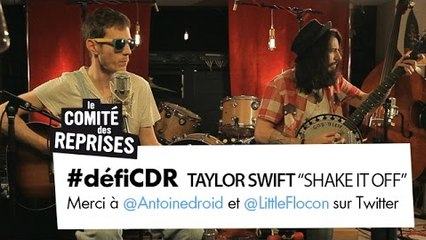 "Taylor Swift ""Shake It Off"" cover - Comité Des Reprises - PV Nova & Waxx"