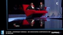 Le Divan – Dominique Farrugia: Ses émouvantes confidences sur sa terrible maladie (vidéo)