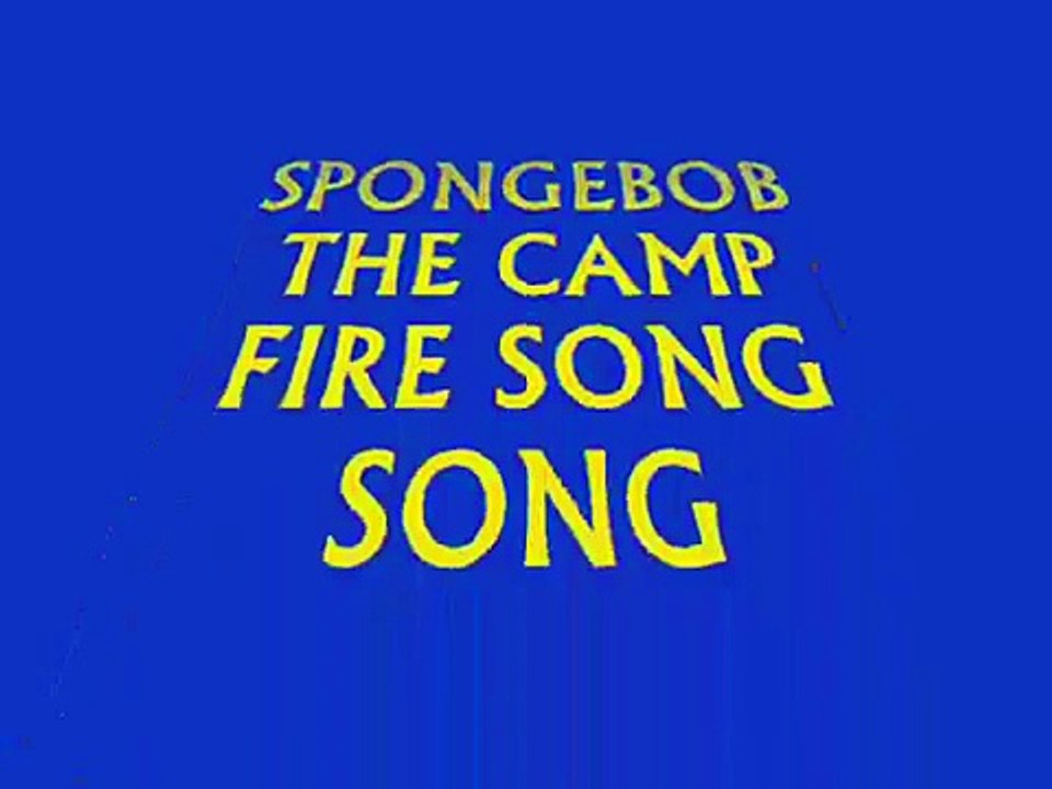 Spongebobs Campfire Song Song SUPER MEGA ULTRA SPEEDY!!!