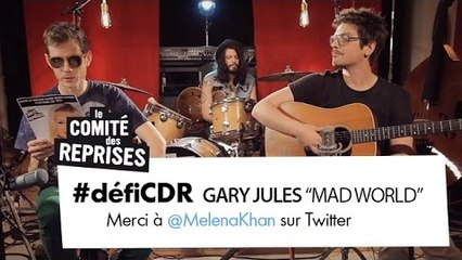 "Gary Jules ""Mad World"" cover - Comité Des Reprises - PV Nova, Waxx & Naosol"