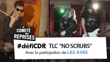 "TLC ""No Scrubs"" cover - Comité Des Reprises - PV Nova et Waxx ft. Las Aves"