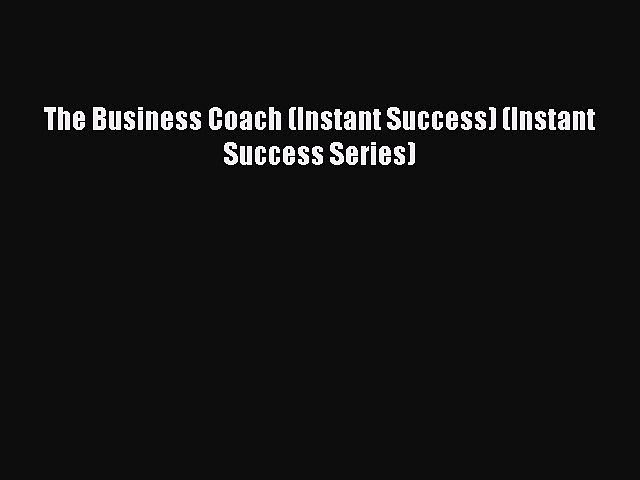 Read The Business Coach (Instant Success) (Instant Success Series) Ebook Free