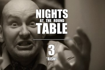 "Nights at the Round Table ep3 : A Tabletop Gaming, Dungeons and Dragons (ish) RomCom - ""BISK!"""