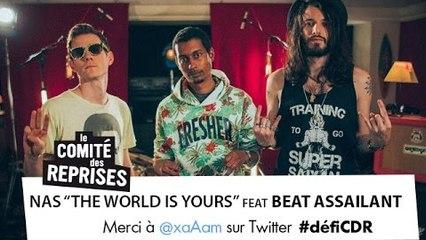 """Nas """"The World Is Yours"""" cover - Comité Des Reprises - PV Nova et Waxx ft. Beat Assailant"""