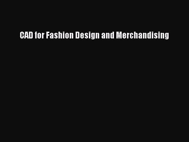 PDF CAD for Fashion Design and Merchandising Free Books