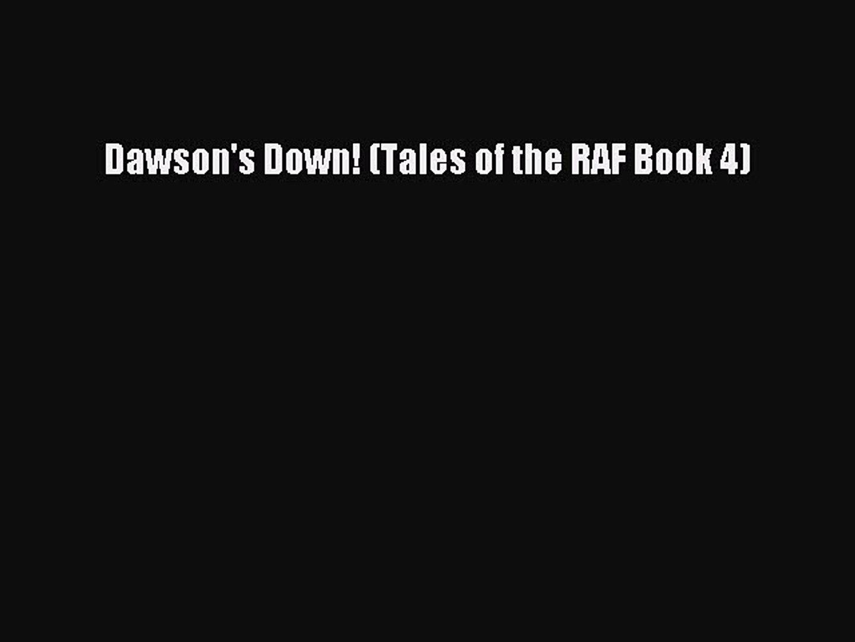 Book Dawson's Down! (Tales of the RAF Book 4) Read Full Ebook