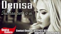 Denisa - Iubirea care o ai (melodie originala) manele vechi