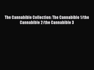 Download The Cannabible Collection: The Cannabible 1/the Cannabible 2/the Cannabible 3 PDF