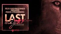 Felix And Fregonese Ft. Frans Strandberg - Last Night A DJ Saved My Life