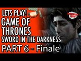 Game of Thrones - Telltale - Episode 3 - The Sword In The Darkness - Part 6 Finale #LetsGrowTogether