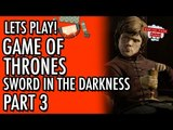 Game of Thrones - Telltale - Episode 3 - The Sword In The Darkness - Part 3 #LetsGrowTogether