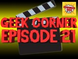 The Geek Corner: Episode 21 - Doctor Who and More Geeky TV /Film Stuff #LetsGrowTogether