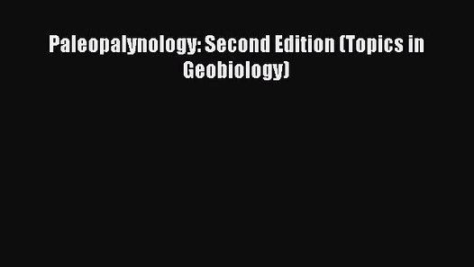 Second Edition Paleopalynology