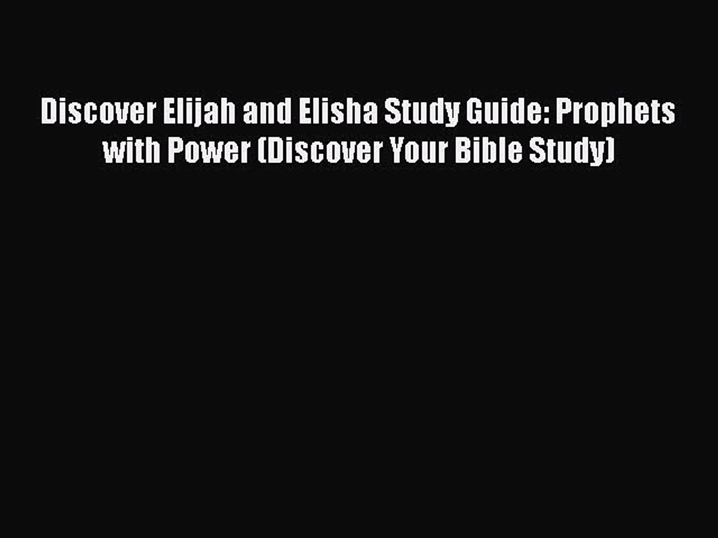 Read Discover Elijah and Elisha Study Guide: Prophets with