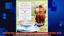 FREE DOWNLOAD  Making Your Own Gourmet Chocolate Drinks Hot Drinks Cold Drinks Sodas Floats Shakes and  BOOK ONLINE
