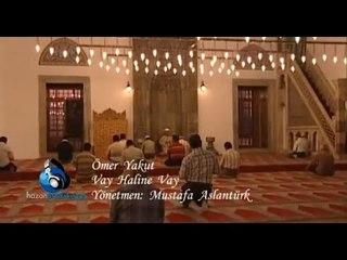 Ömer Yakut - Vay Haline Vay