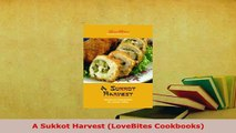 PDF  A Sukkot Harvest LoveBites Cookbooks Read Online