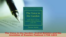 PDF  The Voice in the Garden Andrei Bolotov and the Anxieties of Russian Pastoral 17381833 Free Books