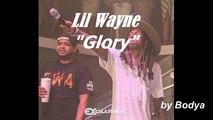 Lil Wayne Glory // (Music Lyrics)