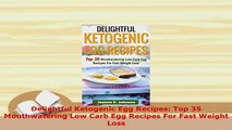 Download  Delightful Ketogenic Egg Recipes Top 35 Mouthwatering Low Carb Egg Recipes For Fast Free Books