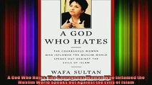 Read  A God Who Hates The Courageous Woman Who Inflamed the Muslim World Speaks Out Against the  Full EBook