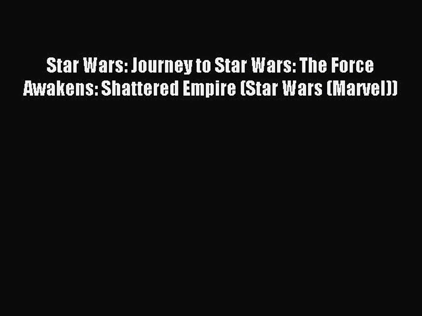Read Star Wars: Journey to Star Wars: The Force Awakens: Shattered Empire (Star Wars (Marvel))