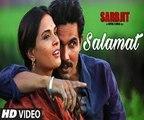 Salamat Video Song | SARBJIT | Randeep Hooda, Richa Chadda | Arijit Singh, Tulsi Kumar, Amaal Mallik Fun-online