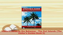 PDF  Visitors Guide to the Bahamas  The Out Islands The Visitors Guides Book 5 Read Full Ebook
