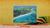 PDF  The Bahamas  Abaco Ports of Call Ports of Call  Anchorages Read Full Ebook