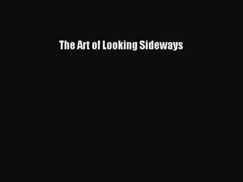 [Read Book] The Art of Looking Sideways  Read Online