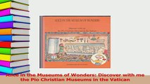 PDF  Alice in the Museums of Wonders Discover with me the Pio Christian Museums in the Vatican Read Full Ebook