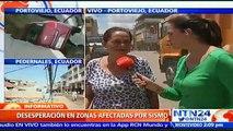 """""""Este es el fin del mundo"""", dice sobreviviente del terremoto de Ecuador al narrar condiciones en las que vive"""