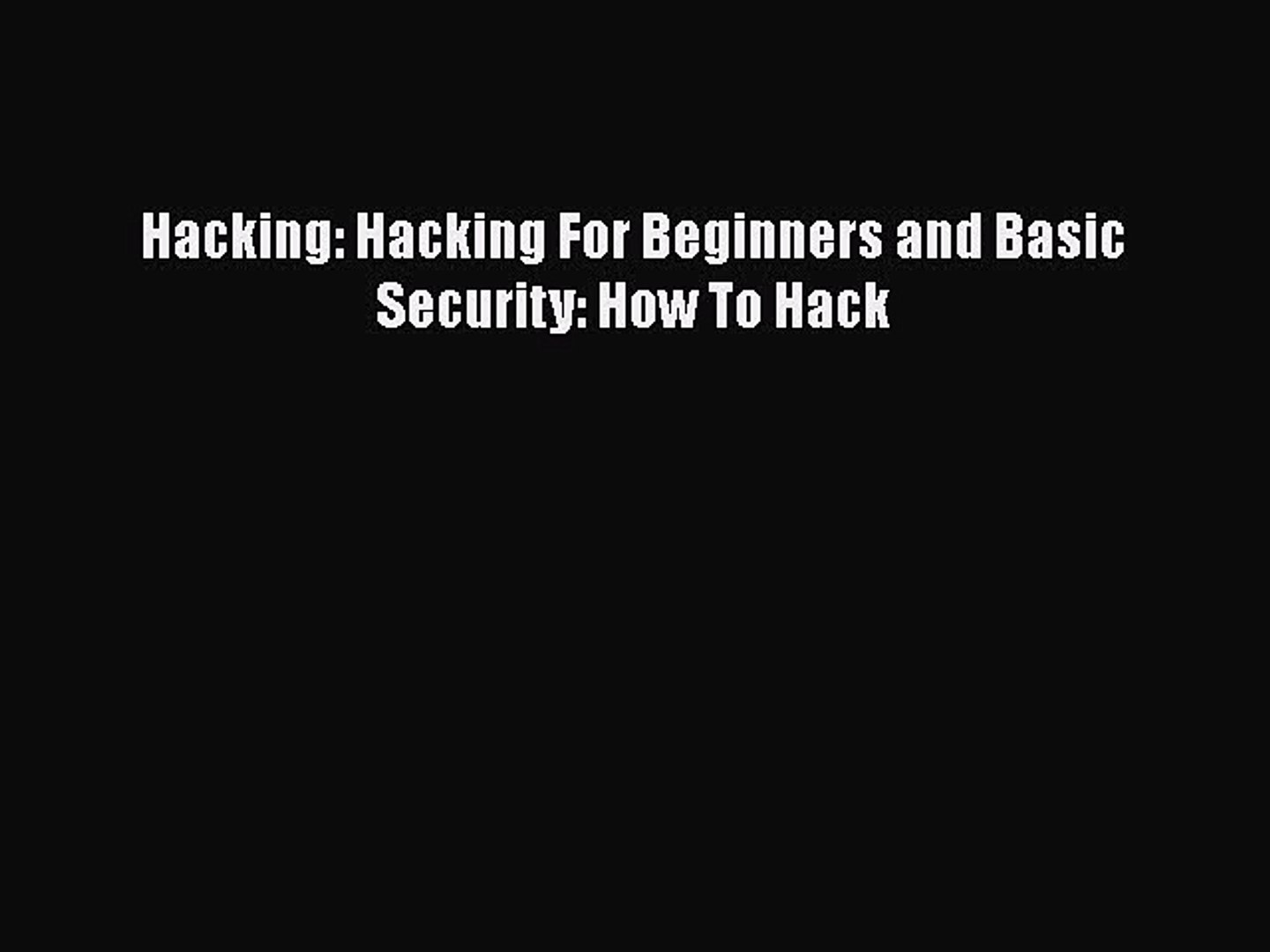 Download Hacking: Hacking For Beginners and Basic Security: How To Hack Free Books