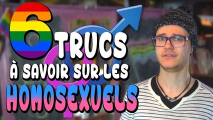 6 Trucs à Savoir Sur Les Homosexuels