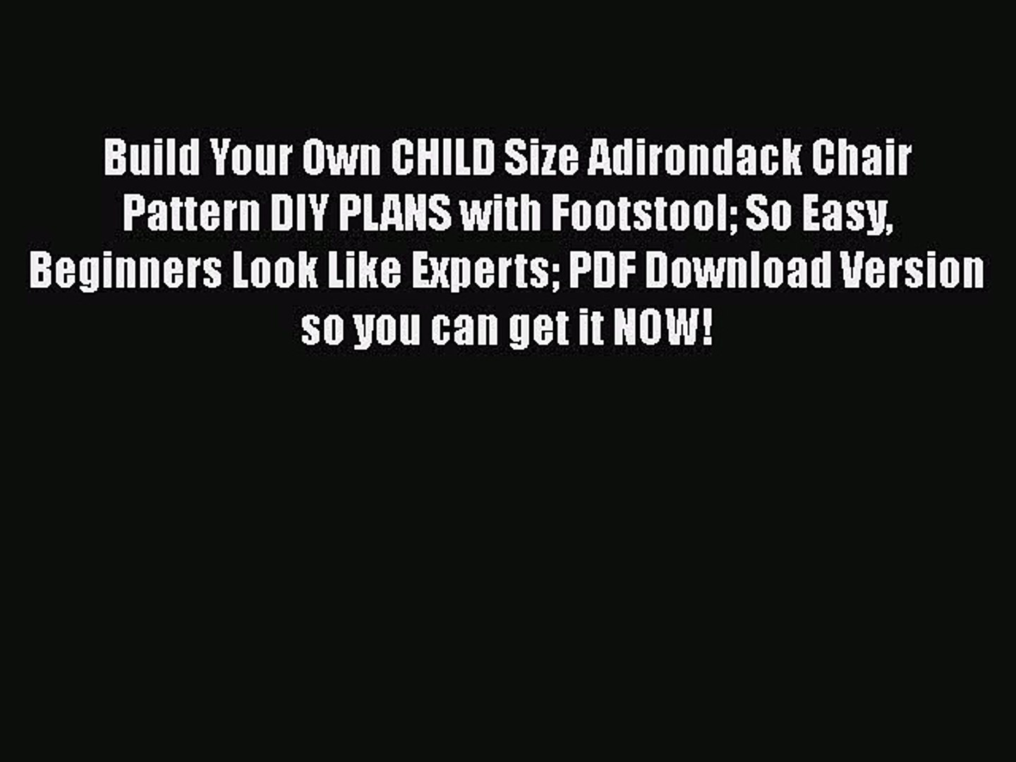 Read Build Your Own Child Size Adirondack Chair Pattern Diy Plans With Footstool So Easy Beginners