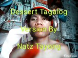 DESSERT TAGALOG VERSION PARODY By Natz Tayong (Official Funny Video)