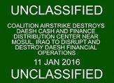 Jan. 11: Coalition airstrike destroys Daesh finance distribution center near Mosul.