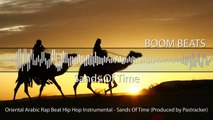 Oriental Arabic Rap Beat Hip Hop Instrumental Sands Of Time (Produced by Pastracker)