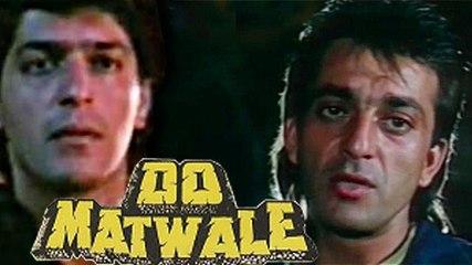 Do Matwale | Full Hindi Movie | Sanjay Dutt, Sonam