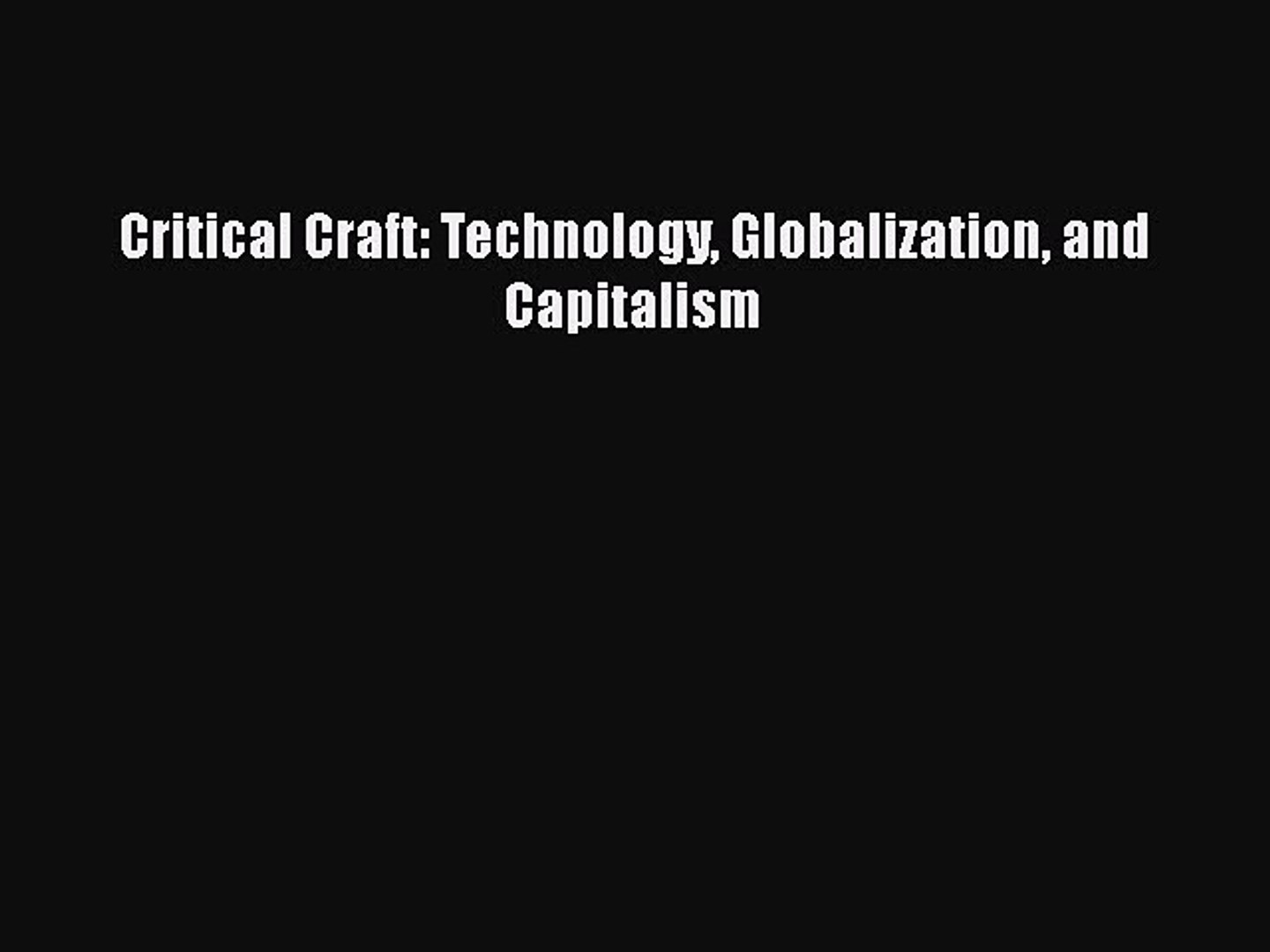 Critical Craft: Technology, Globalization, and Capitalism