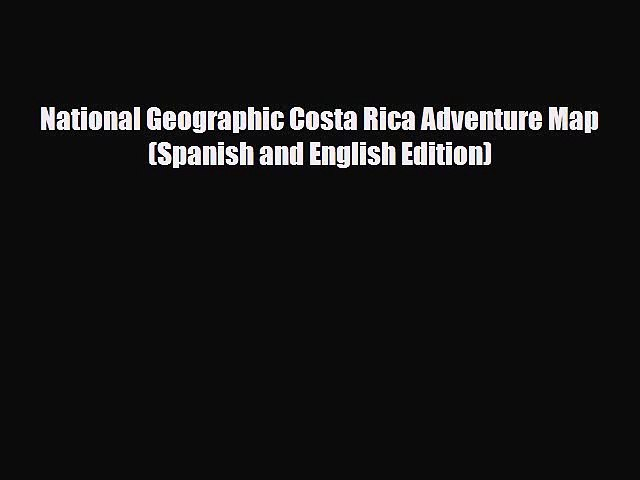 PDF National Geographic Costa Rica Adventure Map (Spanish and English Edition) Ebook | Godialy.com