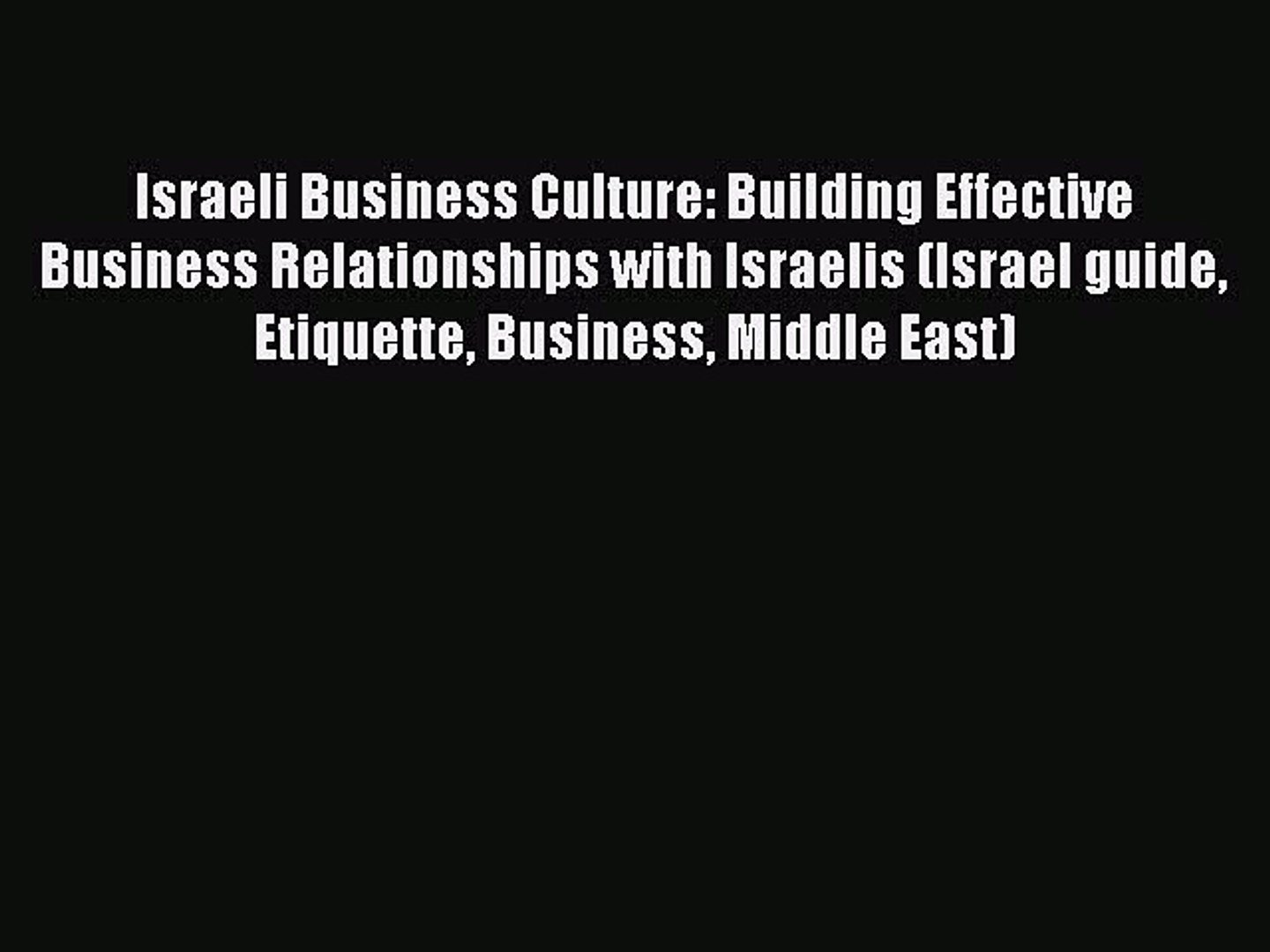 [PDF] Israeli Business Culture: Building Effective Business Relationships with Israelis (Israel