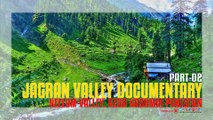 A Documentary on Jagran Valley of Neelum Valley, Azad Kashmir Pakistan (Part-02)